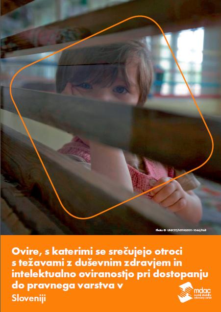 Ovire, s katerimi se srečujejo otroci s težavami z duševnim zdravjem in intelektualno oviranostjo pri dostopanju do pravnega varstva v Sloveniji