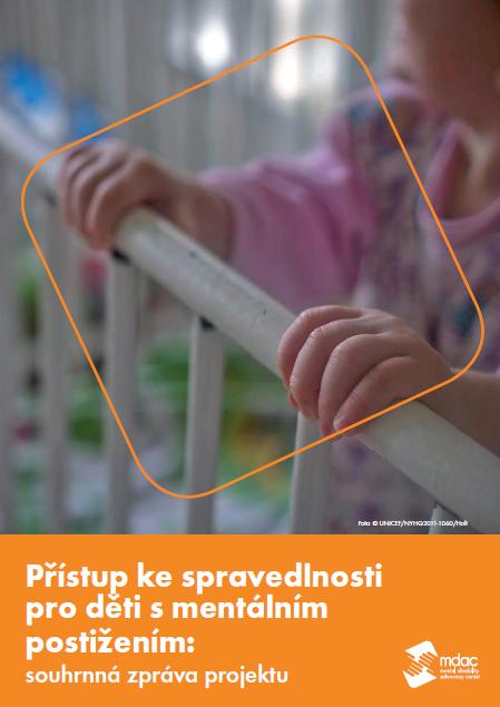 Přístup ke spravedlnosti pro děti s mentálním postižením: souhrnná zpráva projektu