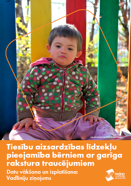 Tiesību aizsardzības līdzekļu pieejamība bērniem ar garīga rakstura traucējumiem Datu vākšana un izplatīšana: Vadlīniju ziņojums