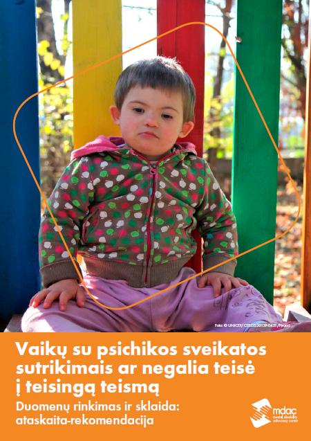 Vaikų su psichikos sveikatos sutrikimais ar negalia teisė į teisingą teismą Duomenų rinkimas ir sklaida: ataskaita-rekomendacija