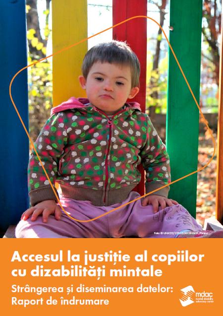 Accesul la justiție al copiilor cu dizabilități mintale Strângerea și diseminarea datelor: Raport de îndrumare