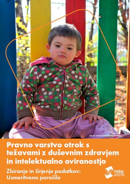 Pravno varstvo otrok s težavami z duševnim zdravjem in intelektualno oviranostjo Zbiranje in širjenje podatkov: Usmeritveno poročilo