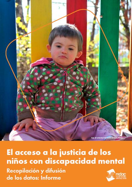 El acceso a la justicia de los niños con discapacidad mental Recopilación y difusión de los datos: Informe