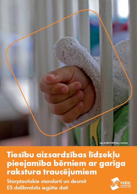 Tiesību aizsardzības līdzekļu pieejamība bērniem ar garīga rakstura traucējumiem Starptautiskie standarti un desmit ES dalībvalstīs iegūtie dati