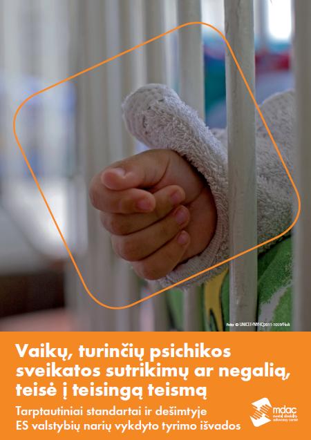 Vaikų, turinčių psichikos sveikatos sutrikimų ar negalią, teisė į teisingą teismą Tarptautiniai standartai ir dešimtyje ES valstybių narių vykdyto tyrimo išvados